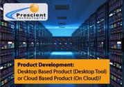 New Product Development: Desktop Tool vs On Cloud | Prescient